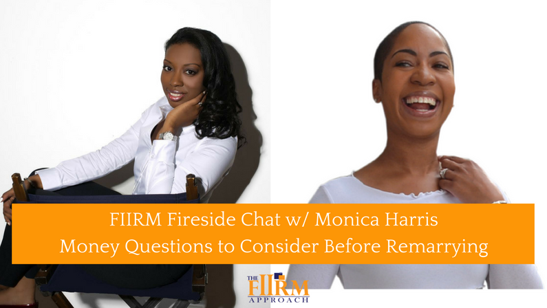 FIIRM Fireside Chat w/ Monica Harris: Money Questions to Consider Before Remarrying