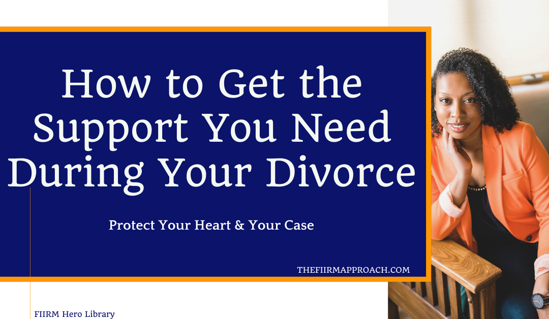 How to Get the Support You Need During a Divorce