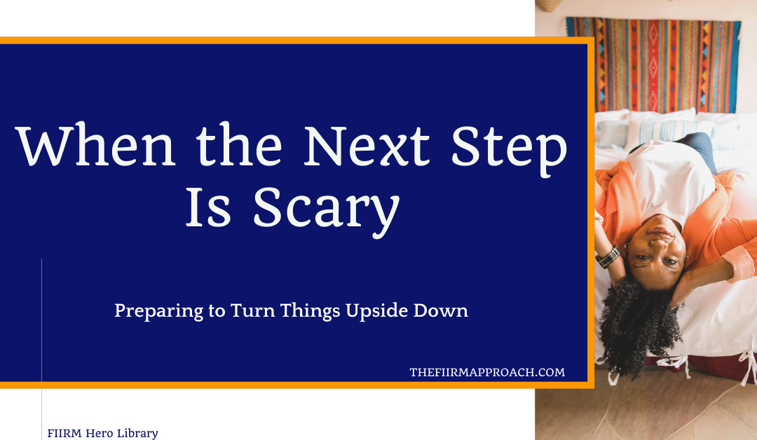 When the Next Step Is Scary