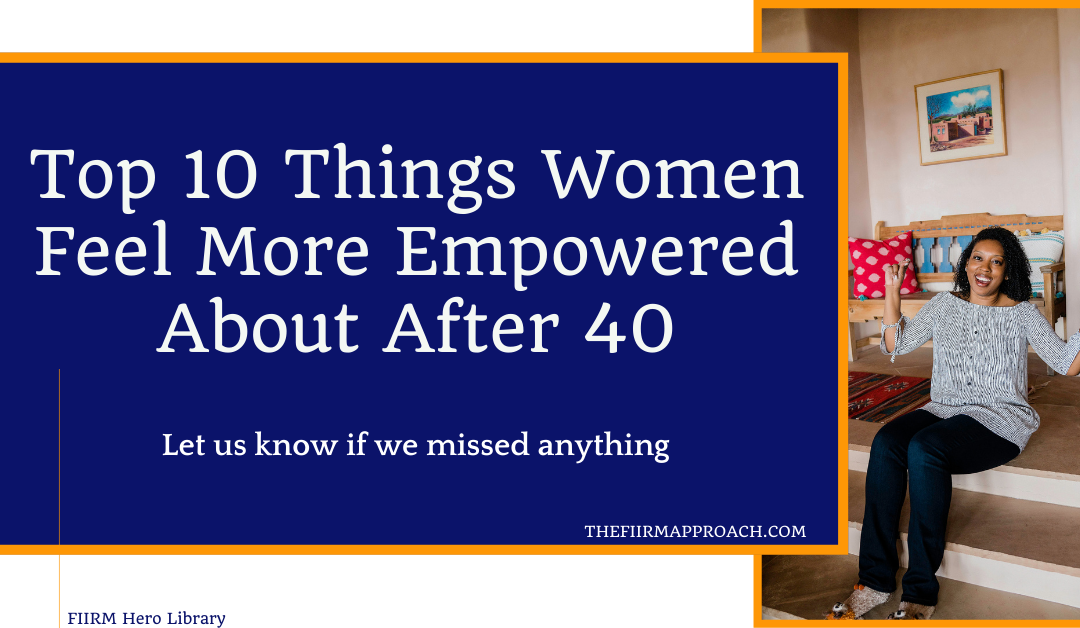 The Top 10 Things Women Feel More Empowered About After 40