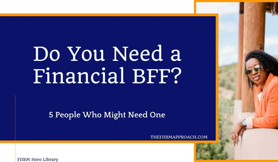 Do You Need a Financial BFF?