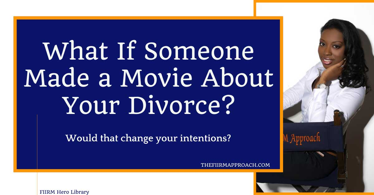 What If Someone Made a Movie About Your Divorce